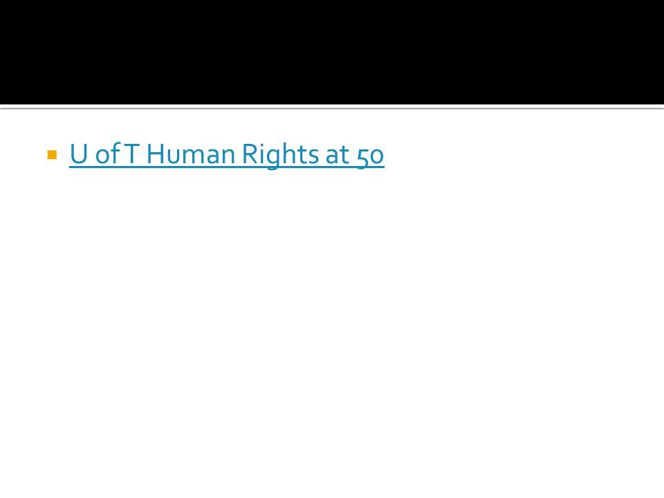  U of T Human Rights at 50 U of T Human Rights at 50