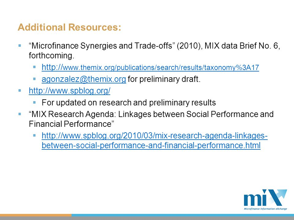Additional Resources:  Microfinance Synergies and Trade-offs (2010), MIX data Brief No.