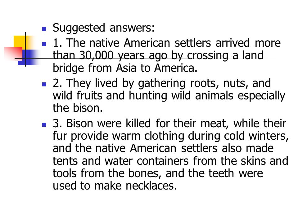 Part 1 1. When and where did the native American settlers come from.