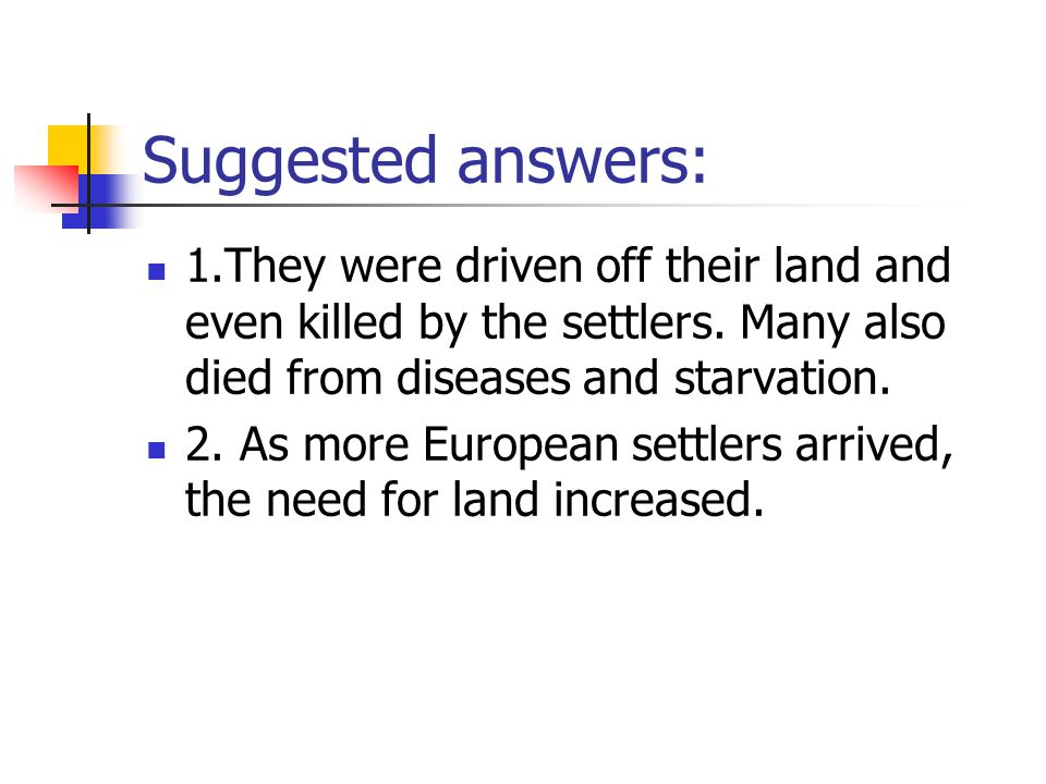 1. What happened to the Native Americans when the European settlers arrived.