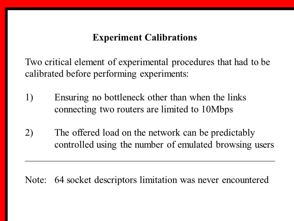 Experiment Calibrations Two critical element of experimental procedures that had to be calibrated before performing experiments: 1)Ensuring no bottlen