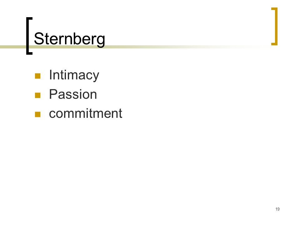 19 Sternberg Intimacy Passion commitment
