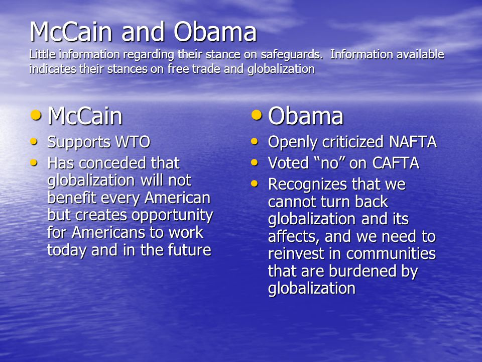 McCain and Obama Little information regarding their stance on safeguards.