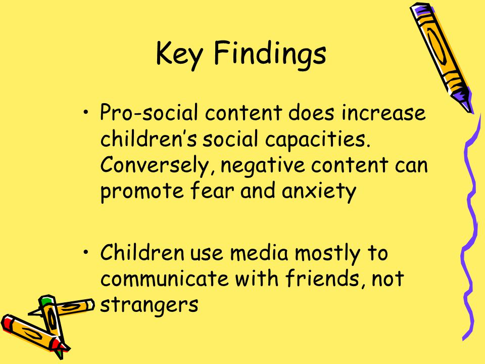 Key Findings Pro-social content does increase children's social capacities.