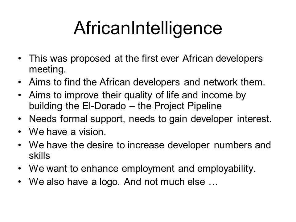 AfricanIntelligence This was proposed at the first ever African developers meeting.