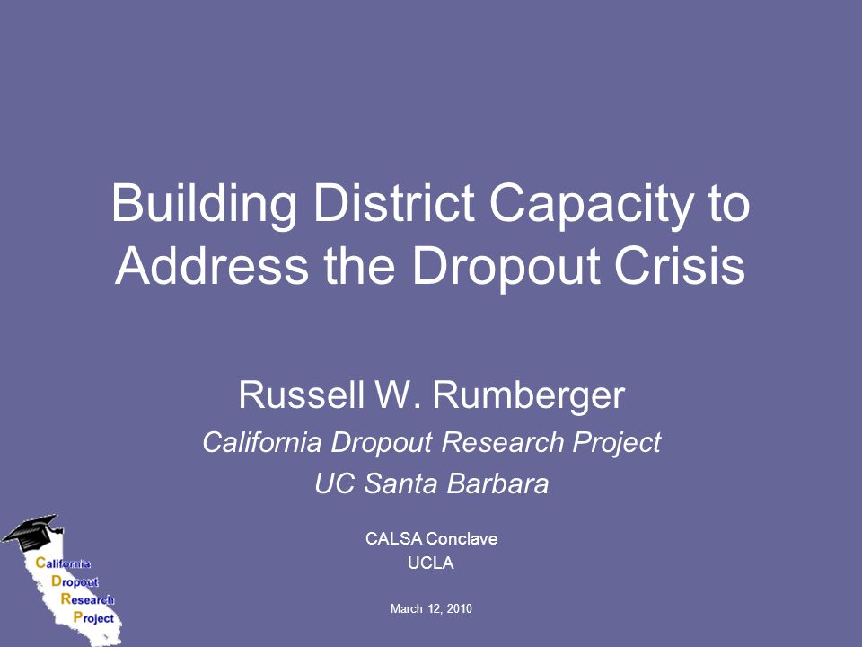March 12, 2010 Building District Capacity to Address the Dropout Crisis Russell W.