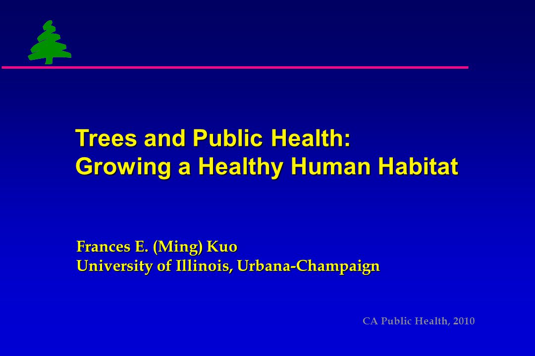 Trees and other natural elements as essential to a healthy human habitat