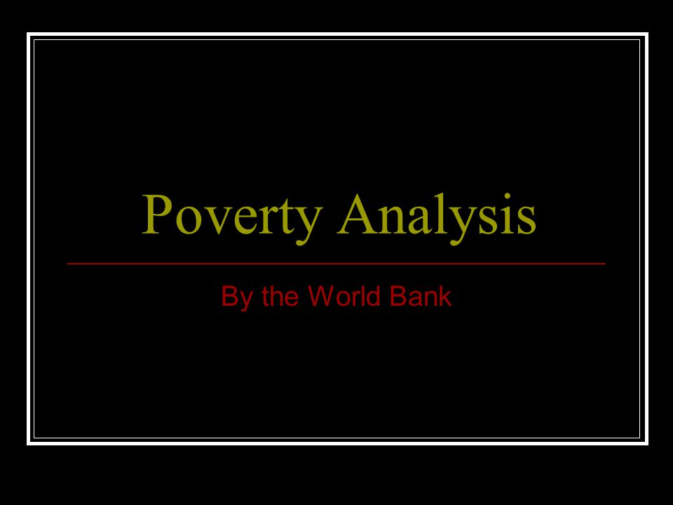 Poverty Analysis By the World Bank