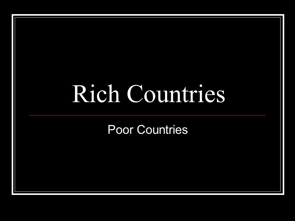Rich Countries Poor Countries