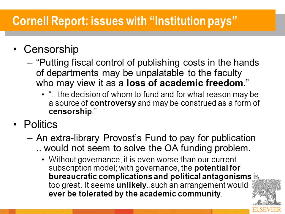 Cornell Report: issues with Institution pays Censorship – Putting fiscal control of publishing costs in the hands of departments may be unpalatable to the faculty who may view it as a loss of academic freedom. ..