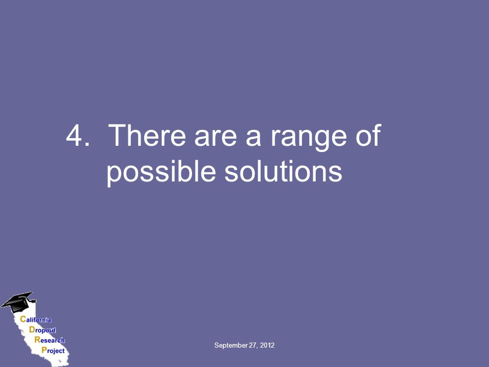 September 27, 2012 4. There are a range of possible solutions