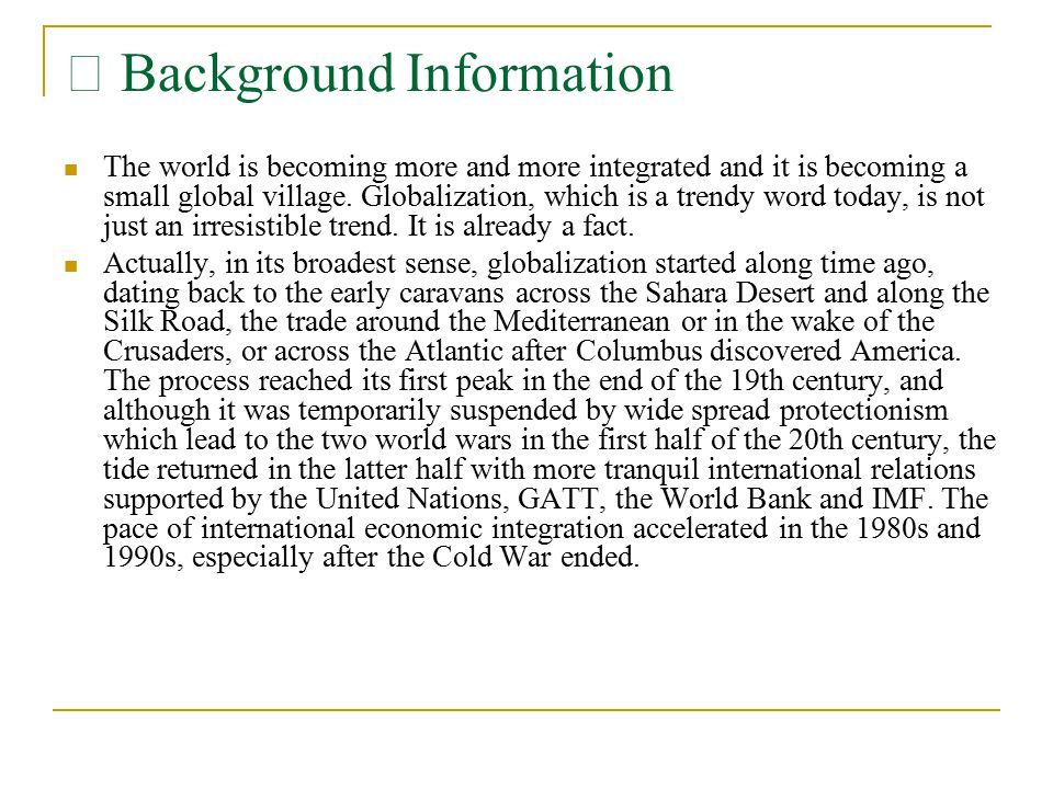 Ⅱ Background Information The world is becoming more and more integrated and it is becoming a small global village.