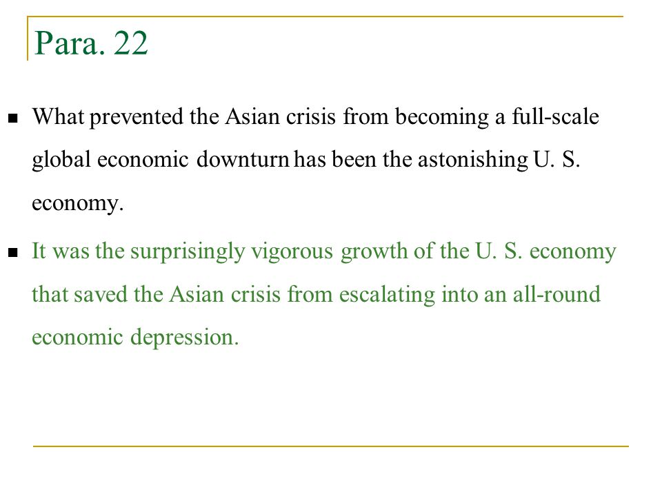 What prevented the Asian crisis from becoming a full-scale global economic downturn has been the astonishing U.