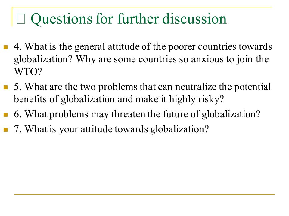 4. What is the general attitude of the poorer countries towards globalization.