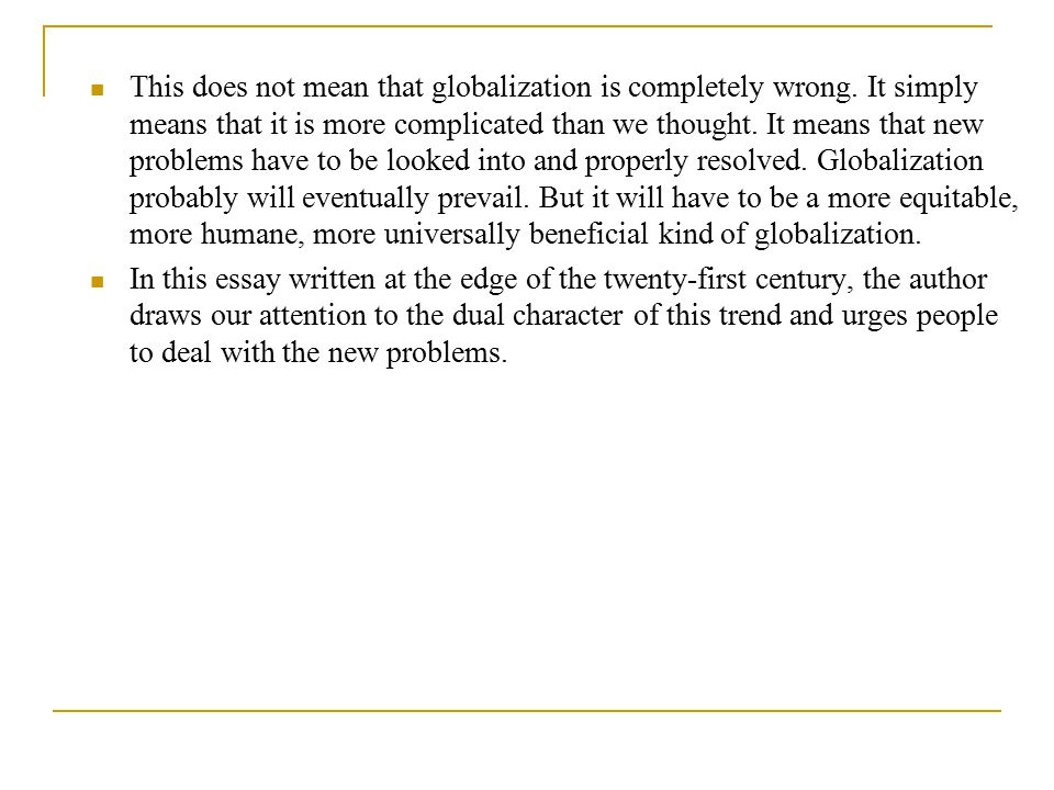 This does not mean that globalization is completely wrong.