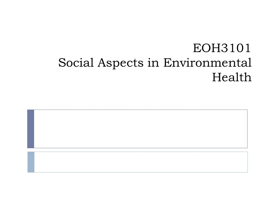 EOH3101 Social Aspects in Environmental Health