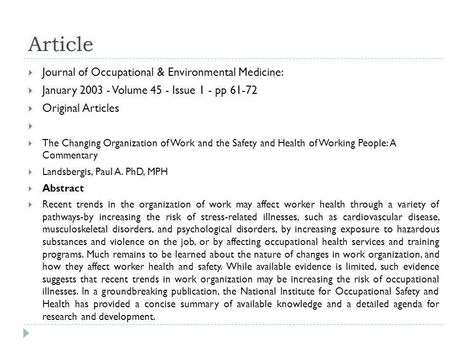 Article  Journal of Occupational & Environmental Medicine:  January 2003 - Volume 45 - Issue 1 - pp 61-72  Original Articles   The Changing Organization of Work and the Safety and Health of Working People: A Commentary  Landsbergis, Paul A.