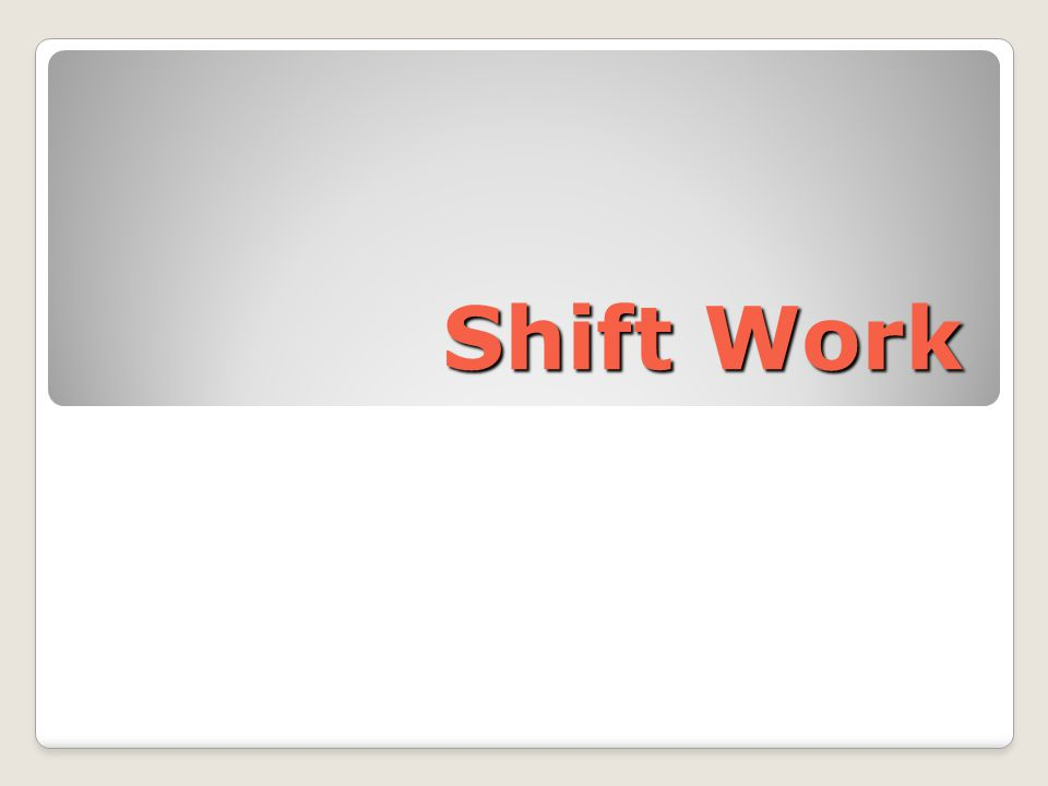 Shift Work