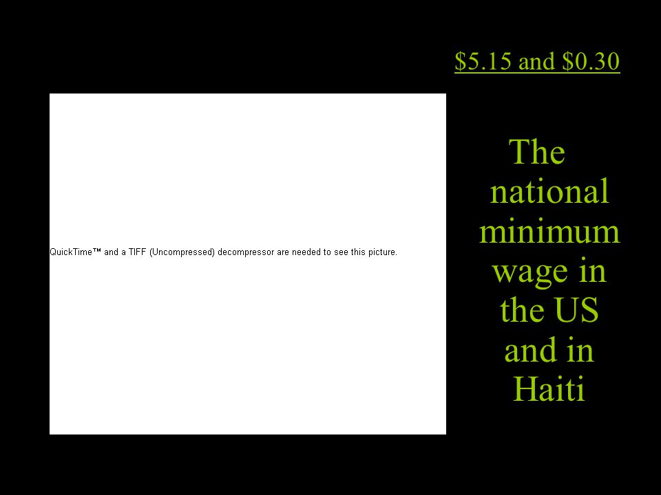 The national minimum wage in the US and in Haiti