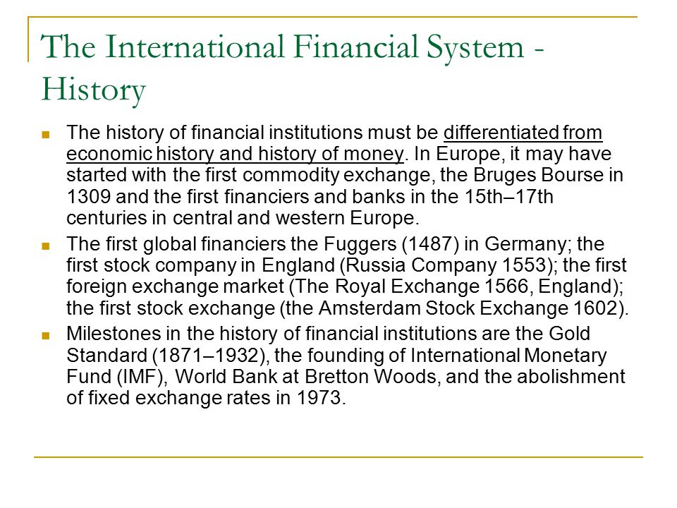 International Institutions The most prominent international institutions are the IMF, the World Bank and the WTO The International Monetary Fund keeps account of international balance of payments accounts of member states.
