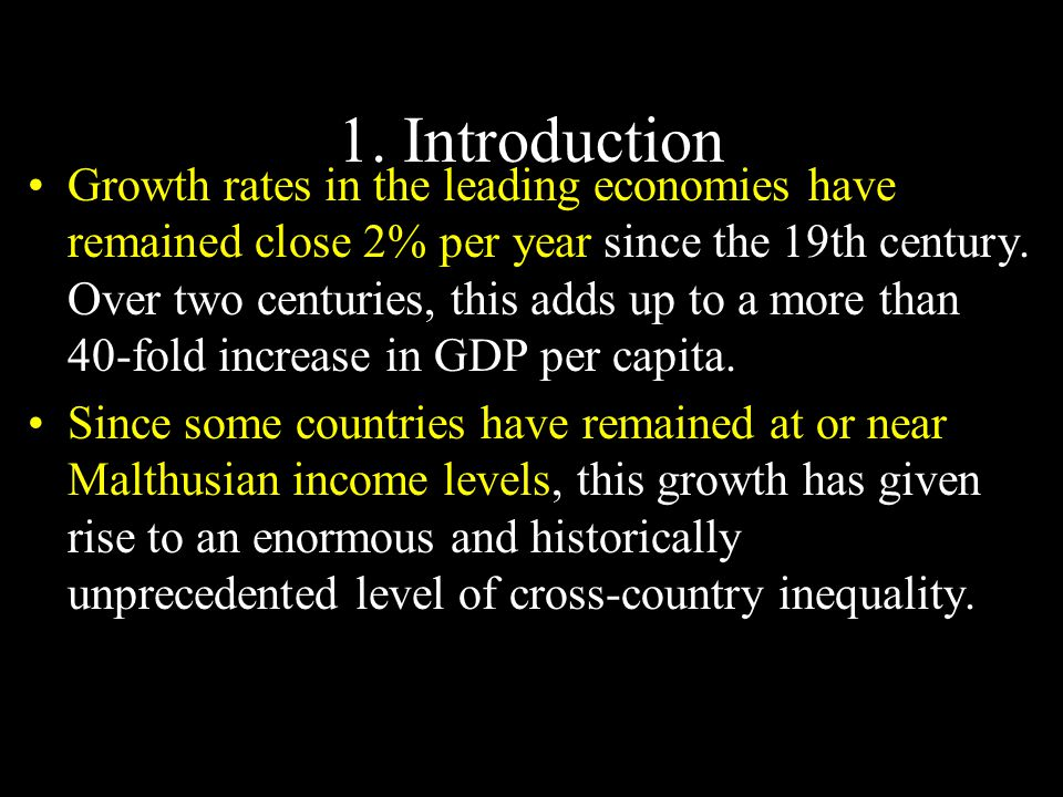 1. Introduction Growth rates in the leading economies have remained close 2% per year since the 19th century. Over two centuries, this adds up to a mo