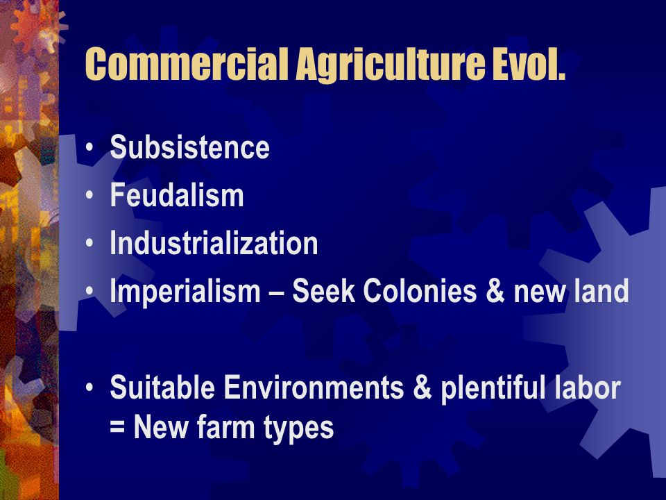 Commercial Agriculture Evol.