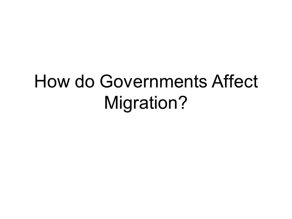 How do Governments Affect Migration?