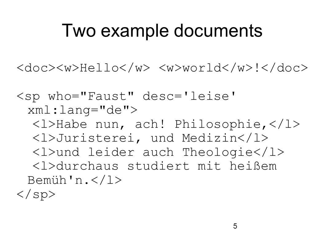 5 Two example documents Hello world .Habe nun, ach.