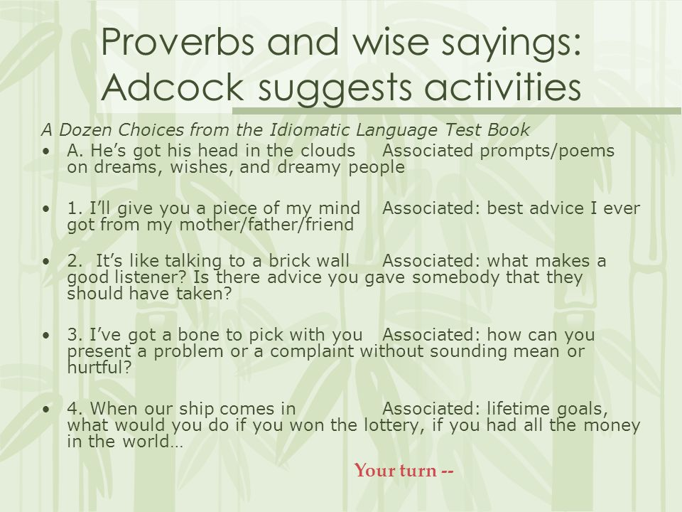 Proverbs and wise sayings: Adcock suggests activities A Dozen Choices from the Idiomatic Language Test Book A.