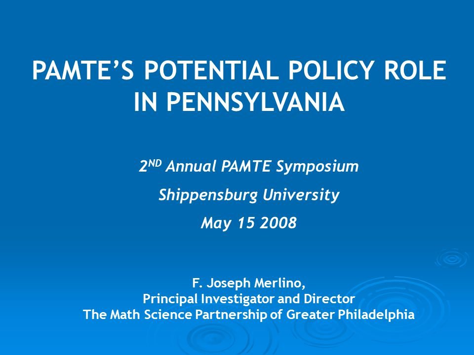 PAMTE'S POTENTIAL POLICY ROLE IN PENNSYLVANIA F.