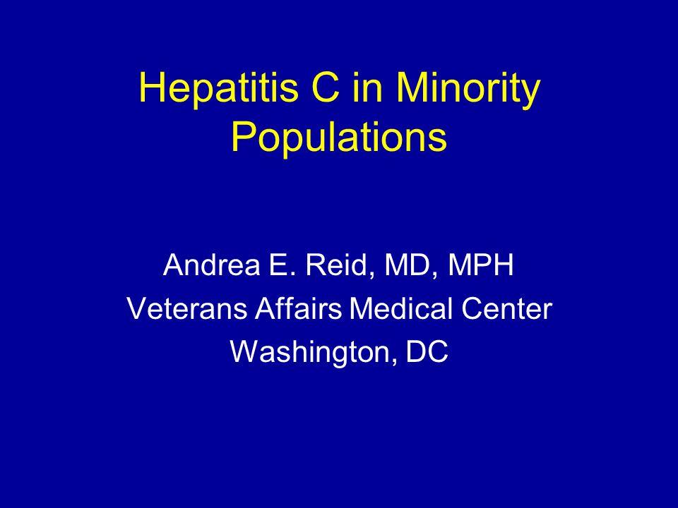 Hepatitis C in Minority Populations Andrea E.
