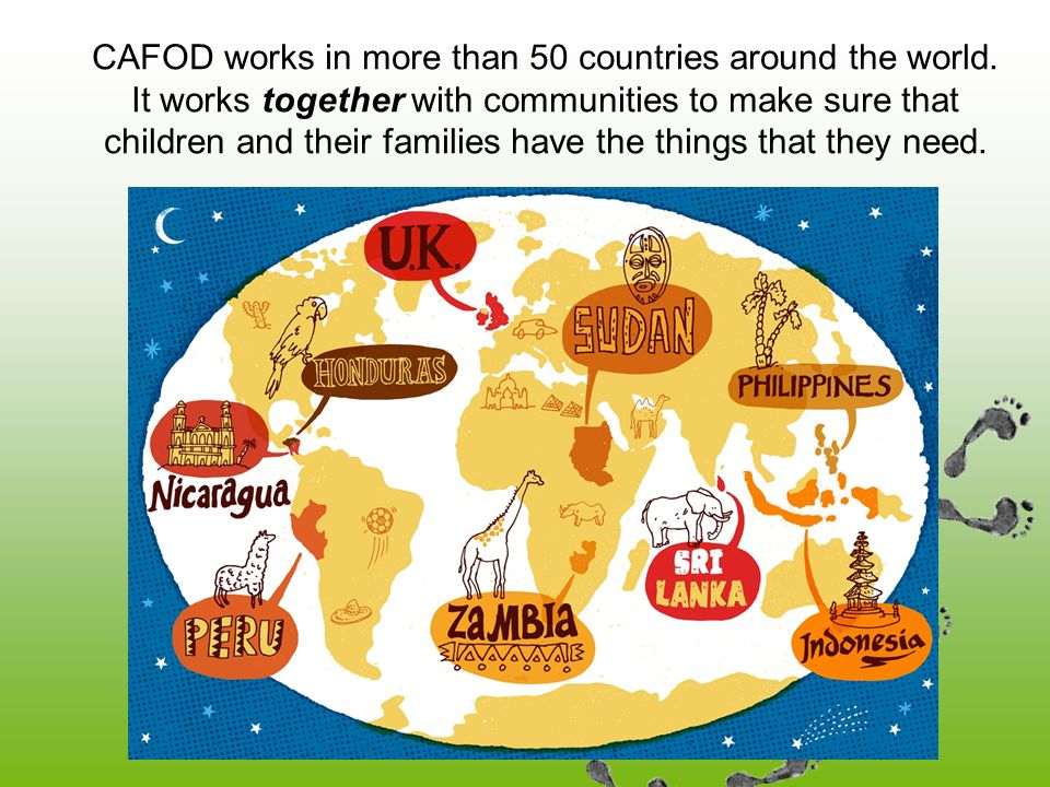 CAFOD works in more than 50 countries around the world.