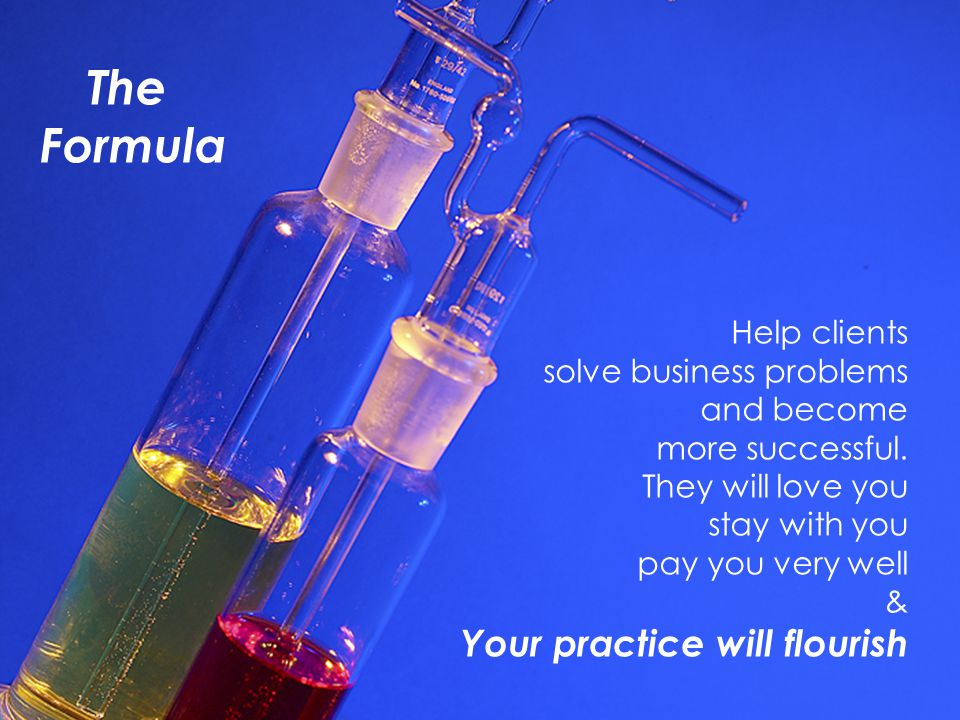Page 43 The Formula Help clients solve business problems and become more successful.