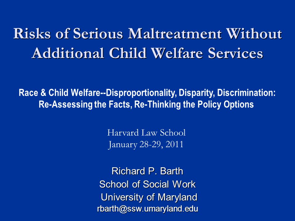 Risks of Serious Maltreatment Without Additional Child Welfare Services Richard P.