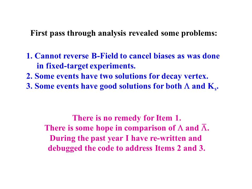 First pass through analysis revealed some problems: 1.