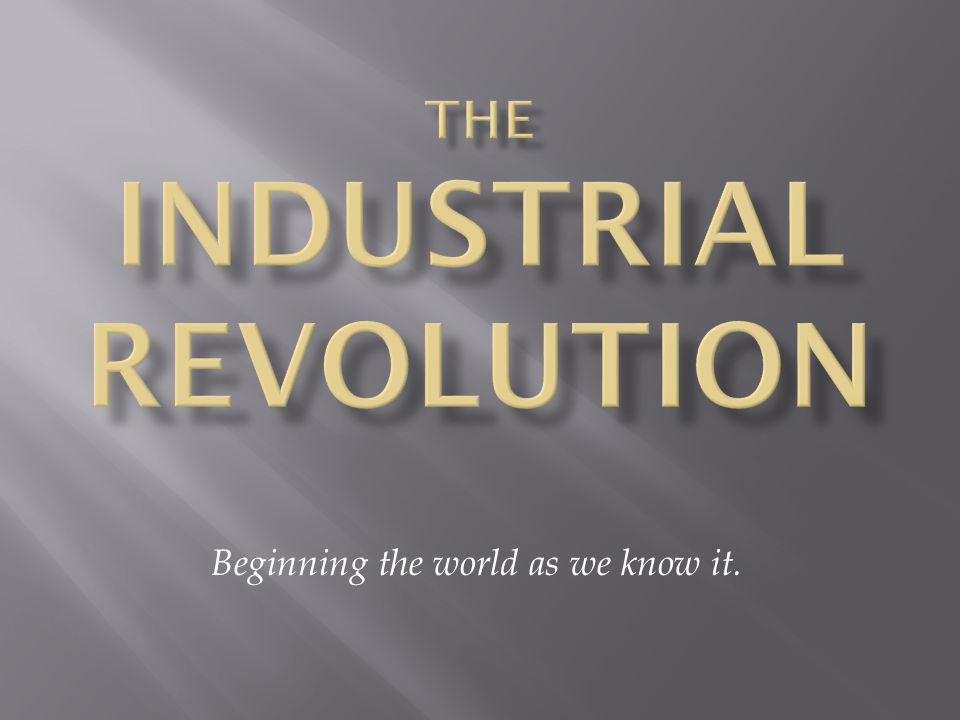 Factory Production ) Concentrates production in one place [materials, labor].