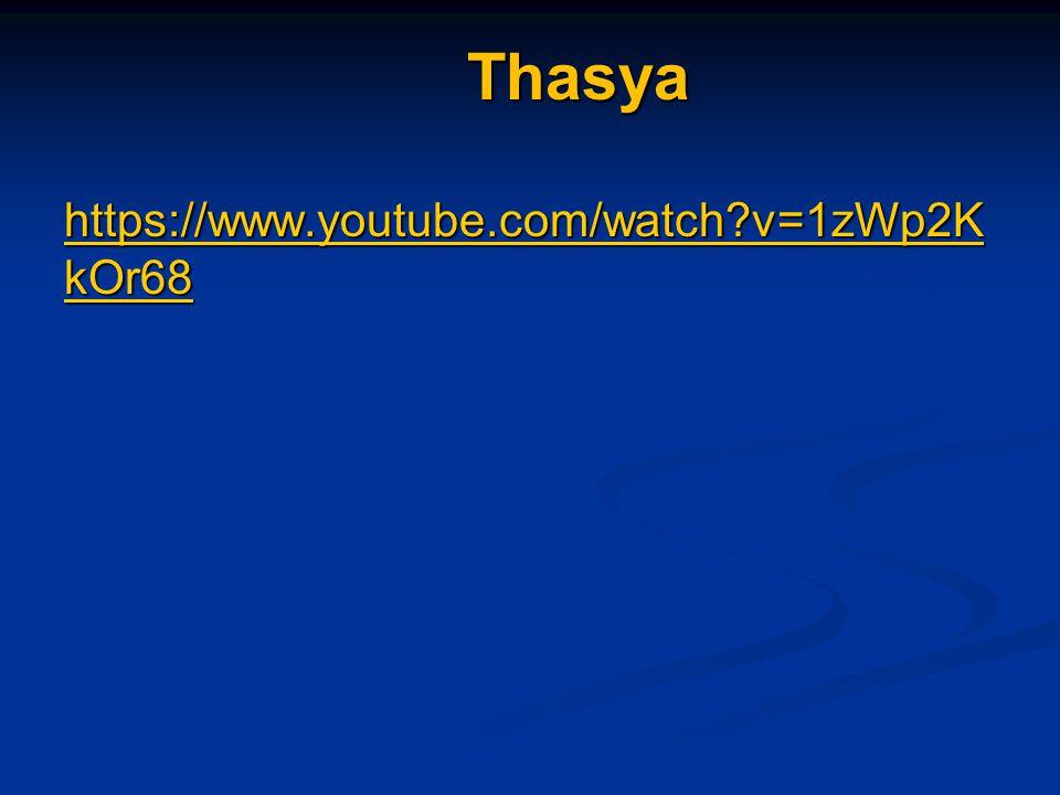 Thasya https://www.youtube.com/watch v=1zWp2K kOr68 https://www.youtube.com/watch v=1zWp2K kOr68