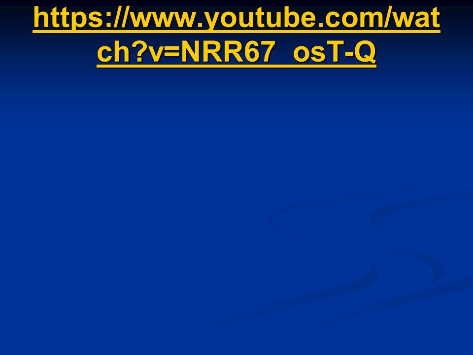 https://www.youtube.com/wat ch v=NRR67_osT-Q https://www.youtube.com/wat ch v=NRR67_osT-Q