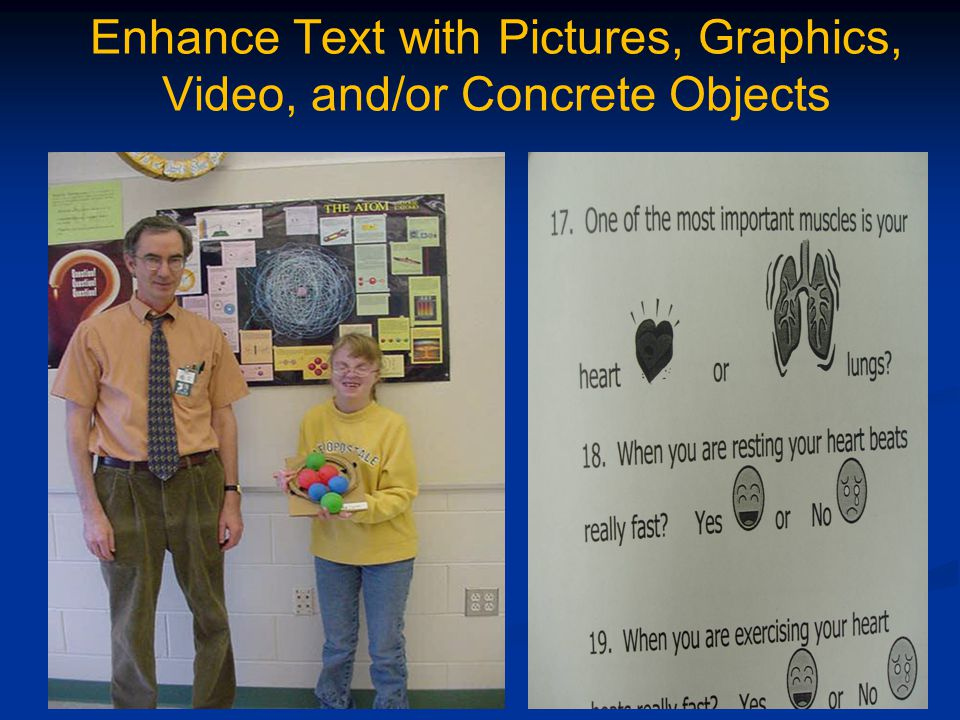 Enhance Text with Pictures, Graphics, Video, and/or Concrete Objects