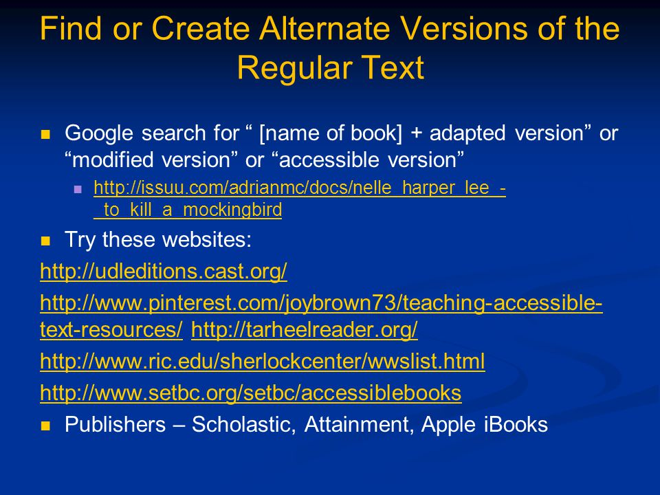 "Find or Create Alternate Versions of the Regular Text Google search for "" [name of book] + adapted version"" or ""modified version"" or ""accessible versi"