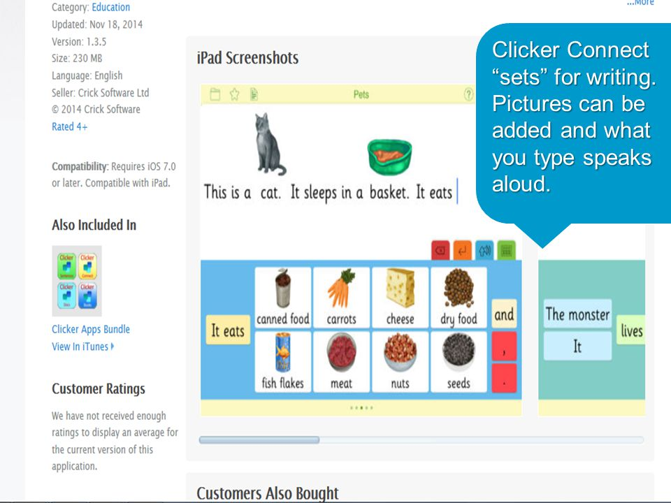 "Clicker Connect ""sets"" for writing. Pictures can be added and what you type speaks aloud."