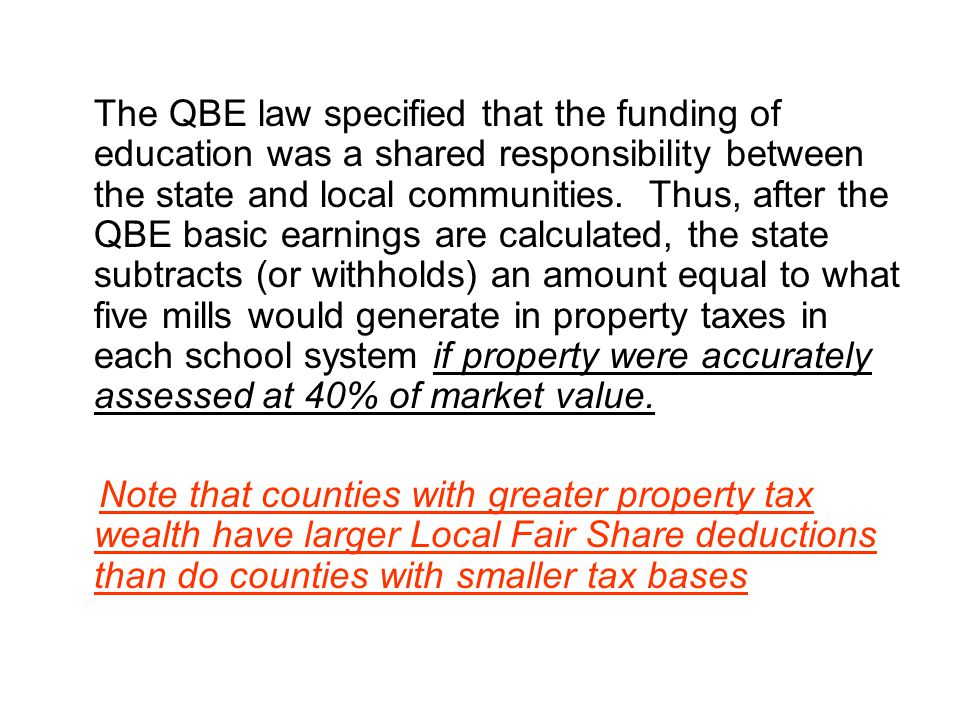 The QBE law specified that the funding of education was a shared responsibility between the state and local communities.