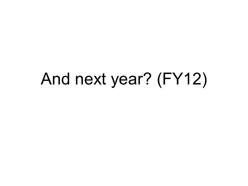 And next year? (FY12)