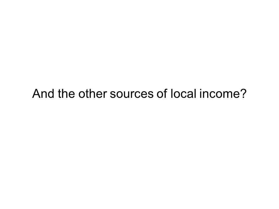 And the other sources of local income?
