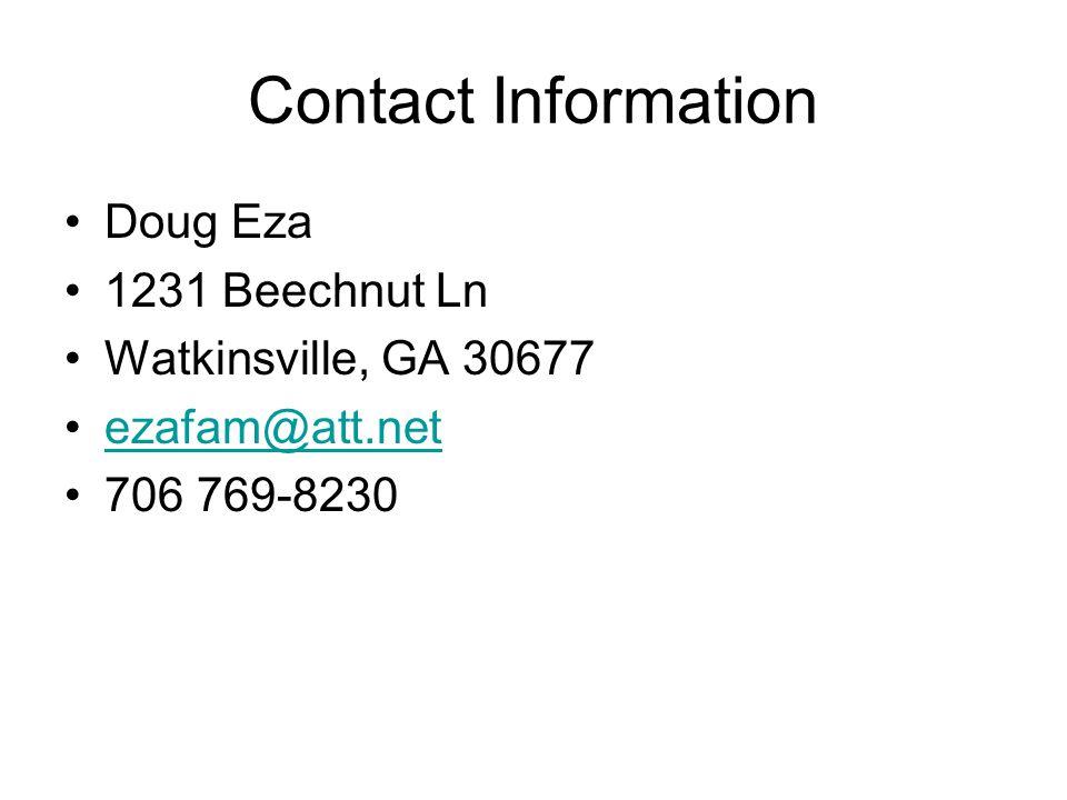 Contact Information Doug Eza 1231 Beechnut Ln Watkinsville, GA 30677 ezafam@att.net 706 769-8230