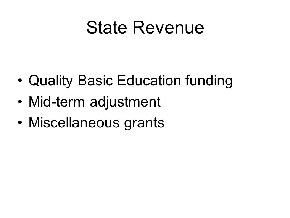 State Revenue Quality Basic Education funding Mid-term adjustment Miscellaneous grants
