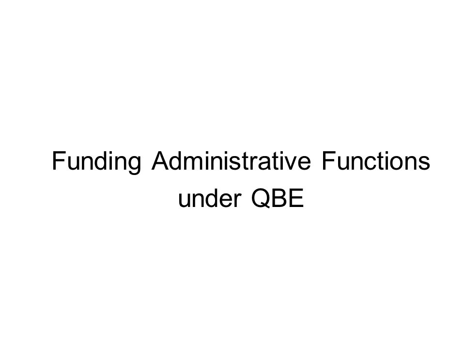 Funding Administrative Functions under QBE