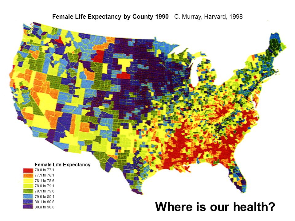 Where is our health. Female Life Expectancy by County 1990 C.