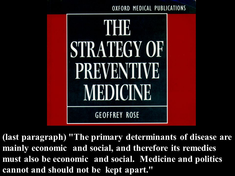 (last paragraph) The primary determinants of disease are mainly economic and social, and therefore its remedies must also be economic and social.