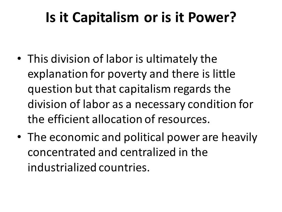 Is it Capitalism or is it Power.